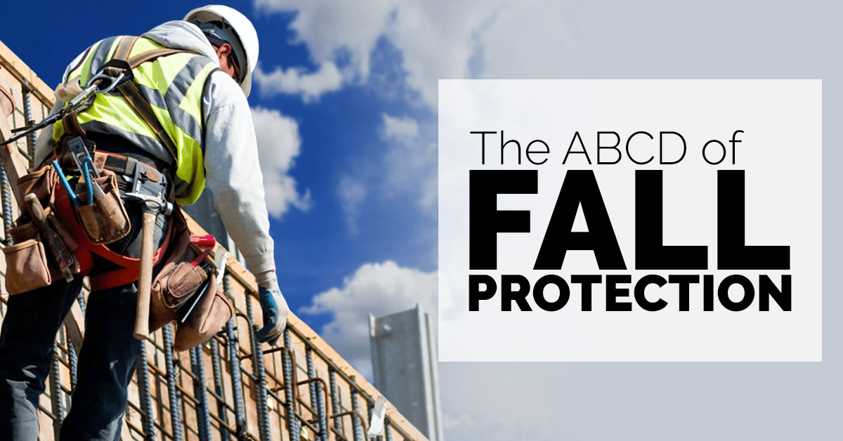 The ABCD of Fall Protection | Fall protection