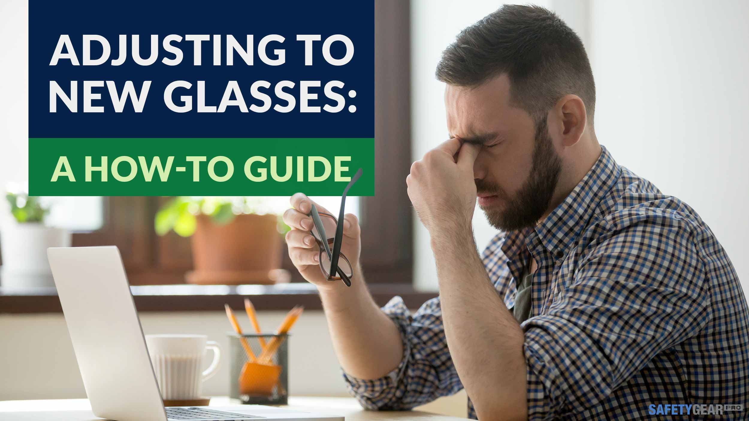Adjusting to New Glasses A How-to Guide