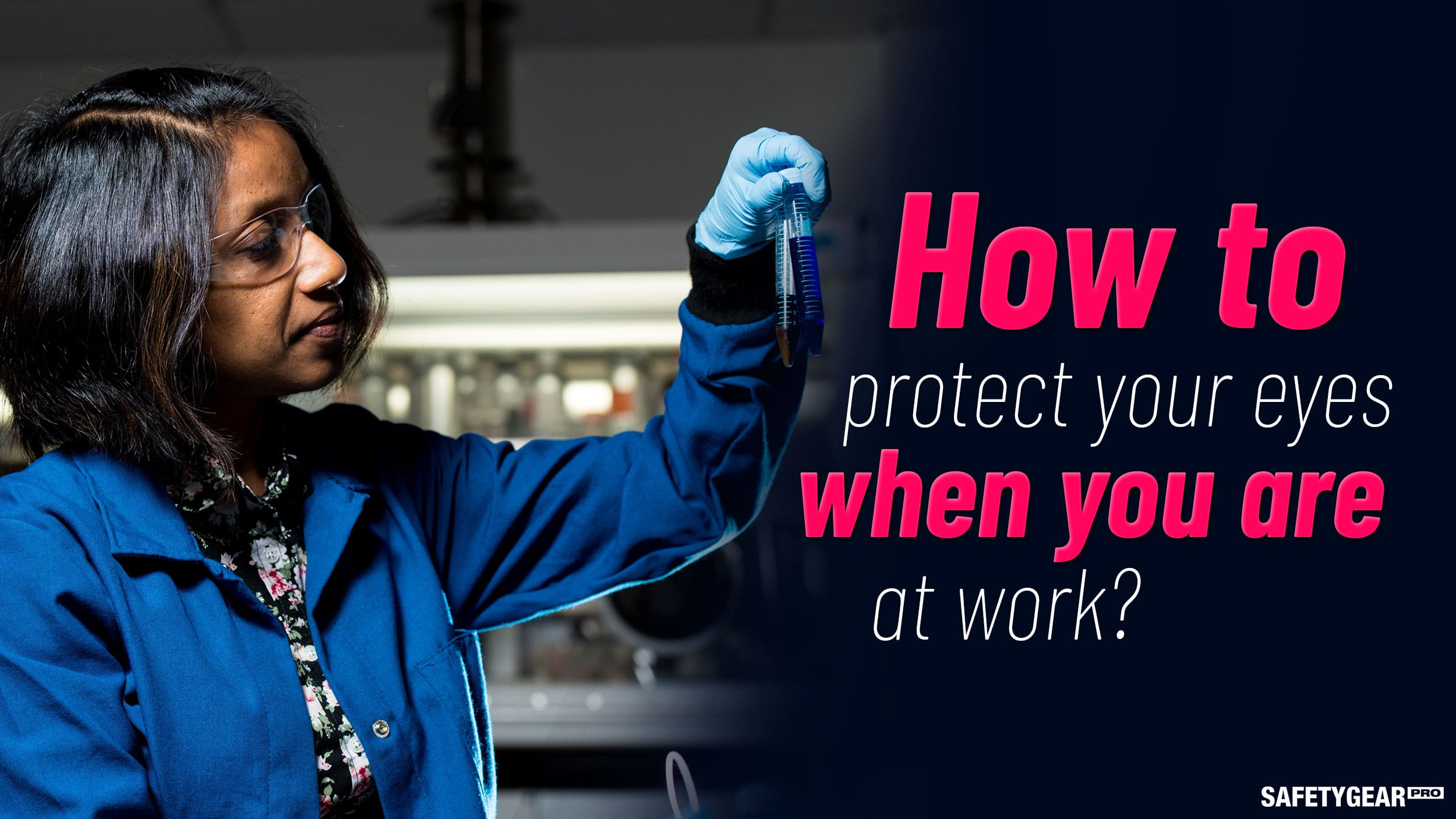 How to protect your eyes when you are at work