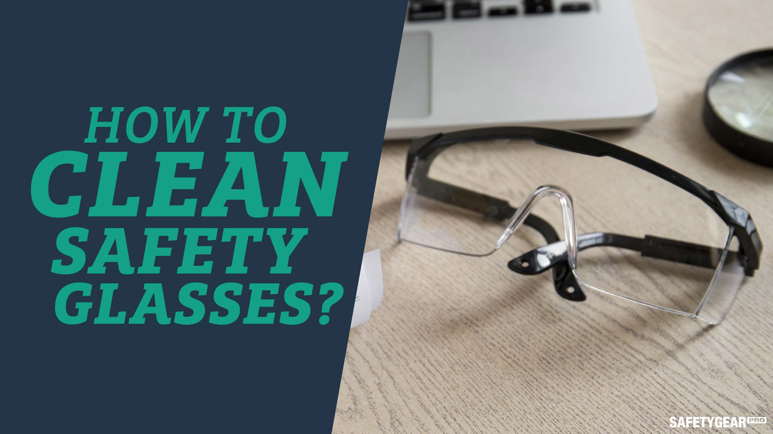 How to clean safety glasses