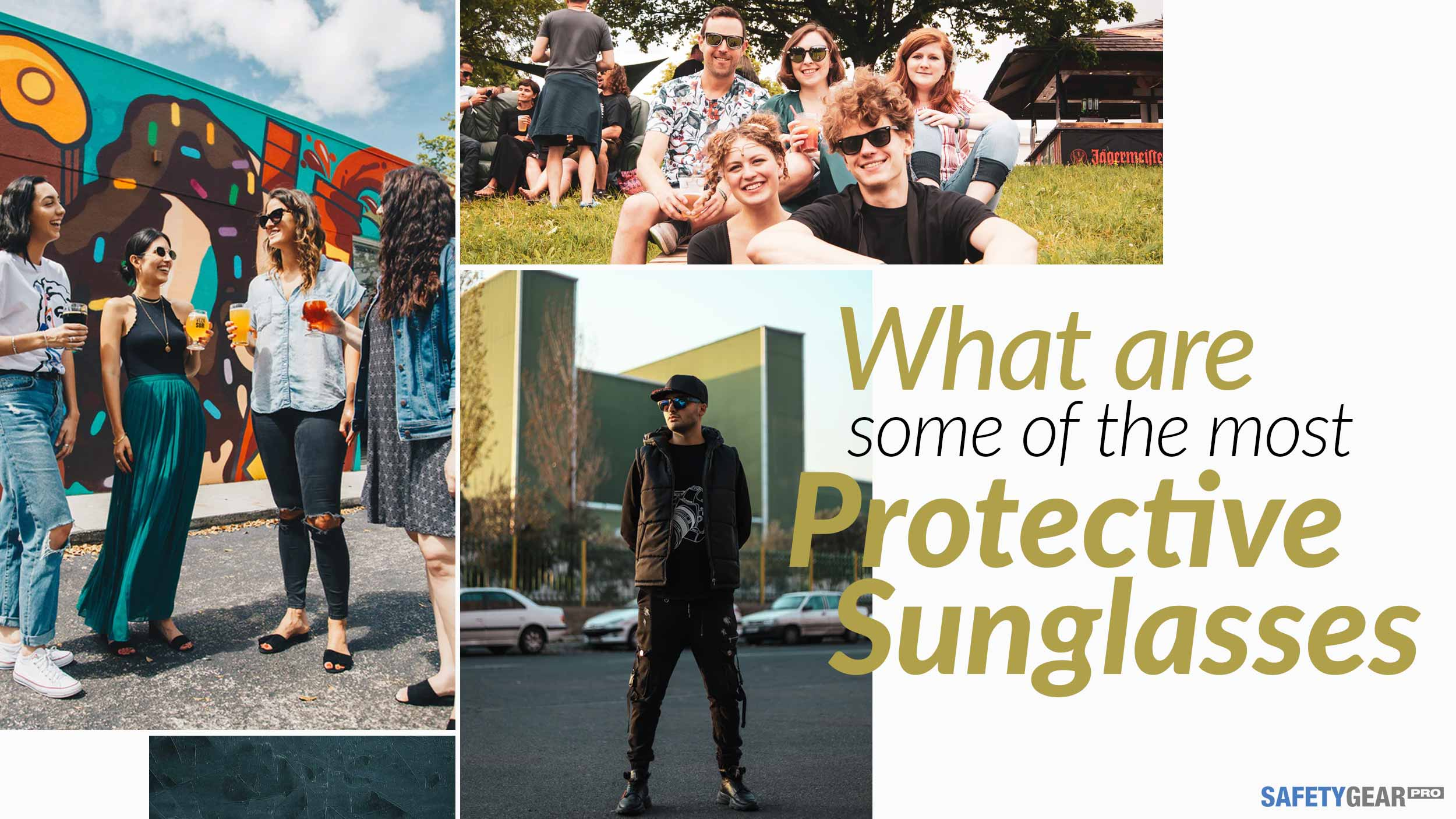 What are some of the most protective sunglasses?