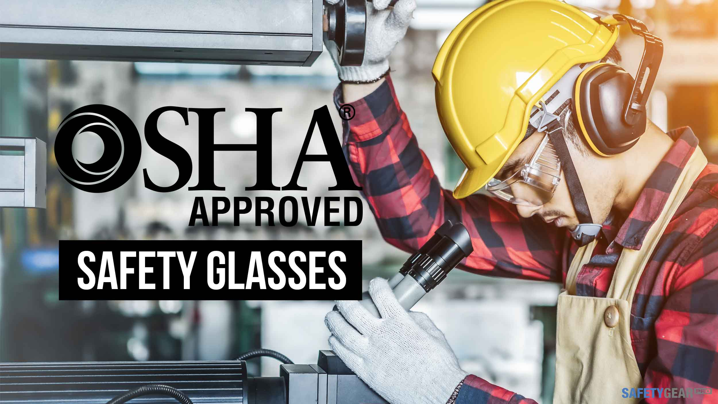 OSHA Approved Safety Glasses