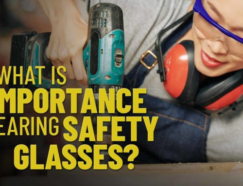 Why Is Wearing Safety Glasses Important?