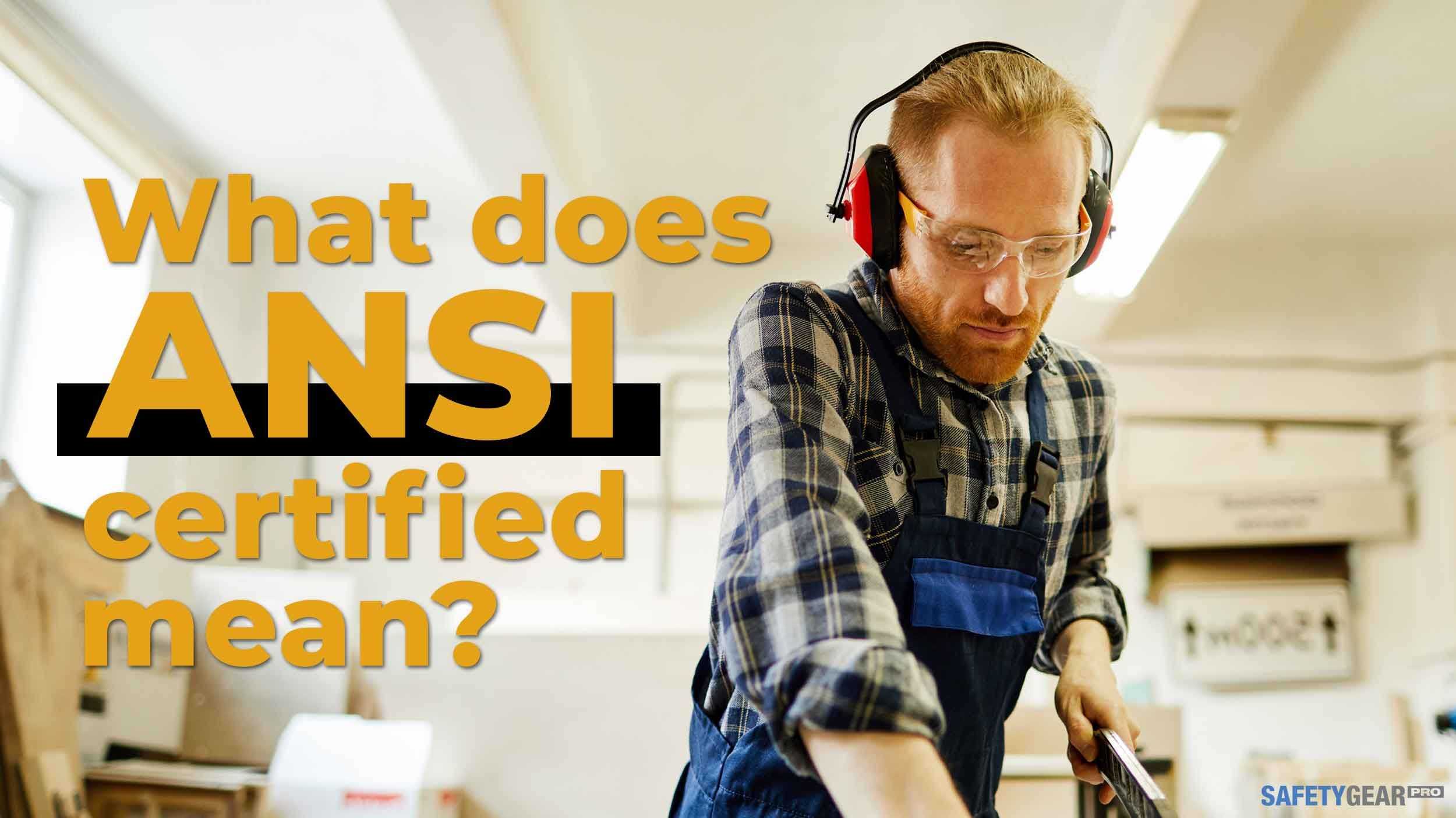 What Does ANSI Certified Mean?