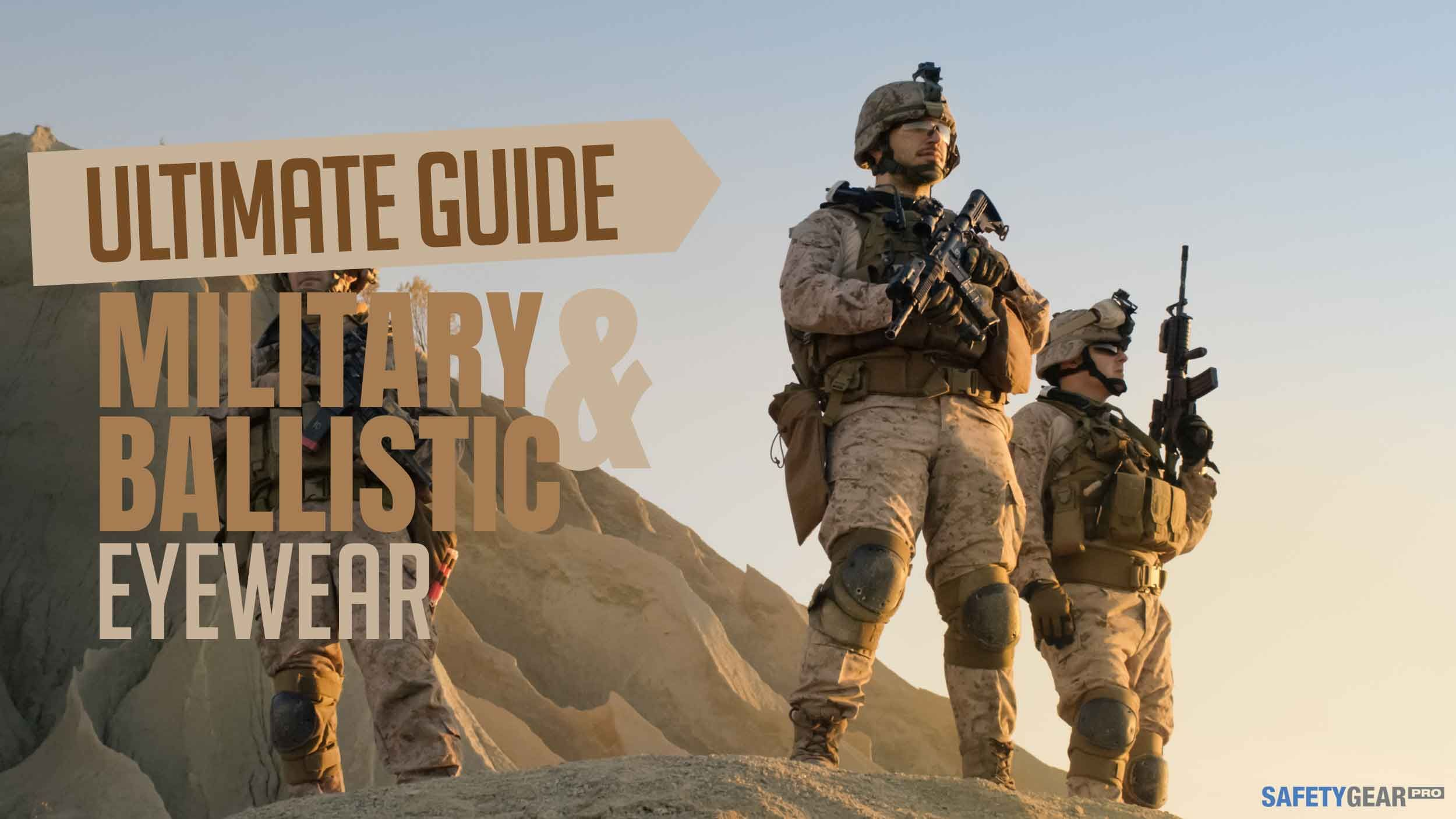 Ultimate Guide to Military & Ballistic Eyewear Infographic