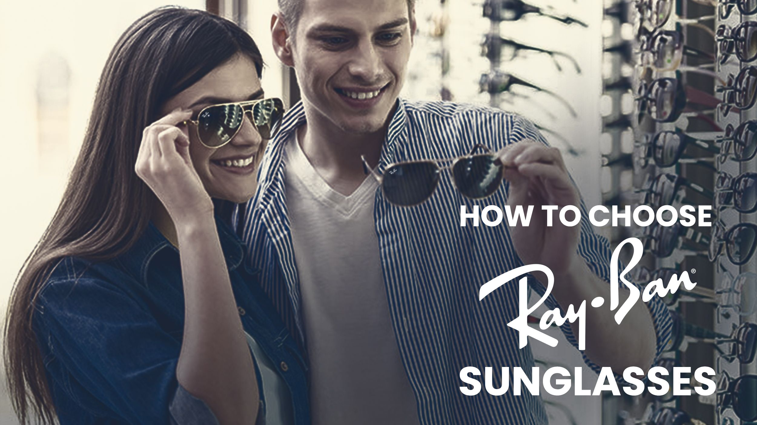 Choosing Ray Ban Sunglasses Header