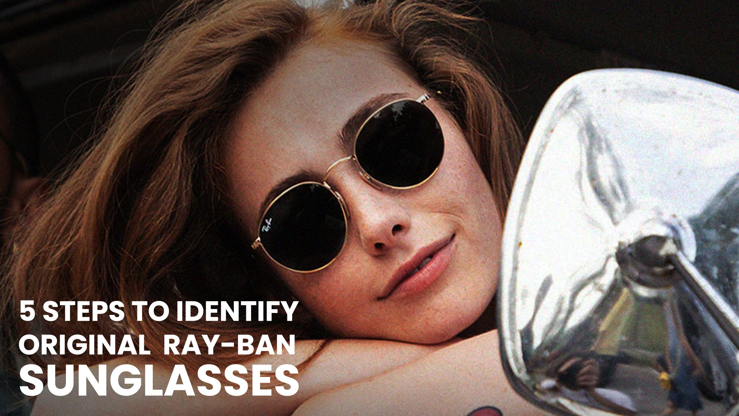 : 5 Steps to Identify Original Ray Ban Sunglasses Header