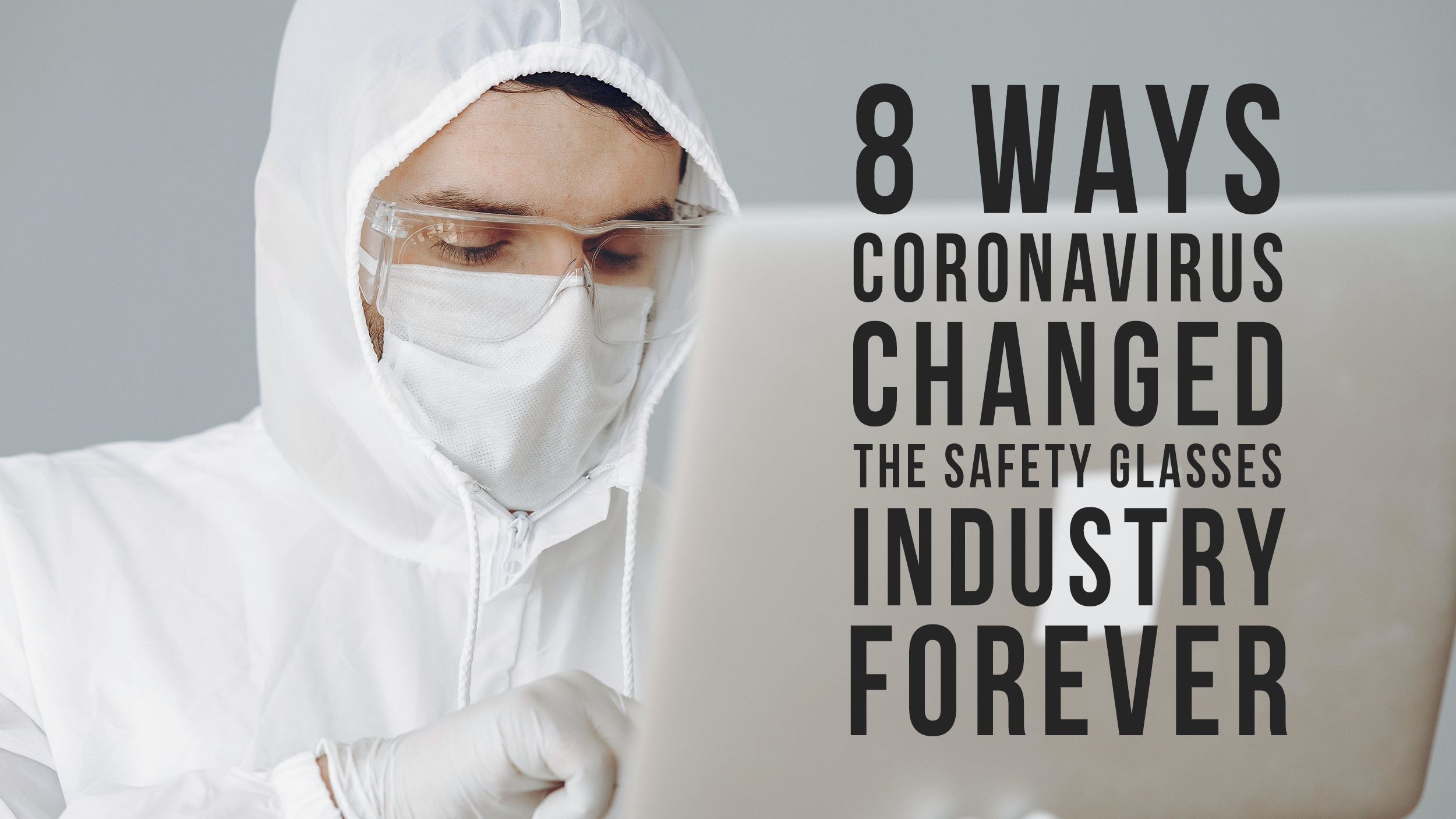 8 Ways Coronavirus Changed the Safety Glasses Industry Forever Header