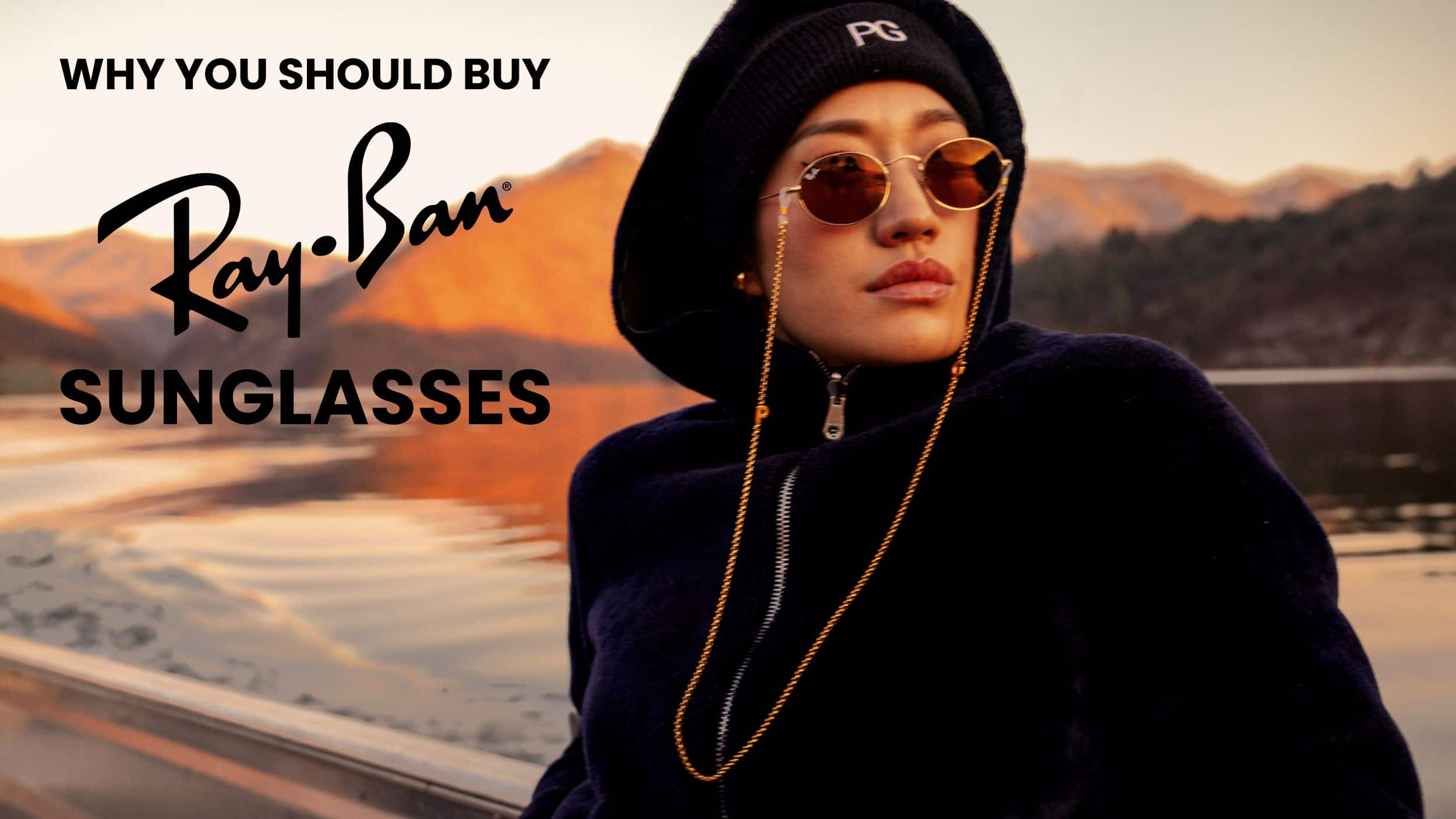 Why You Need a Pair of Ray-Ban Sunglasses Header