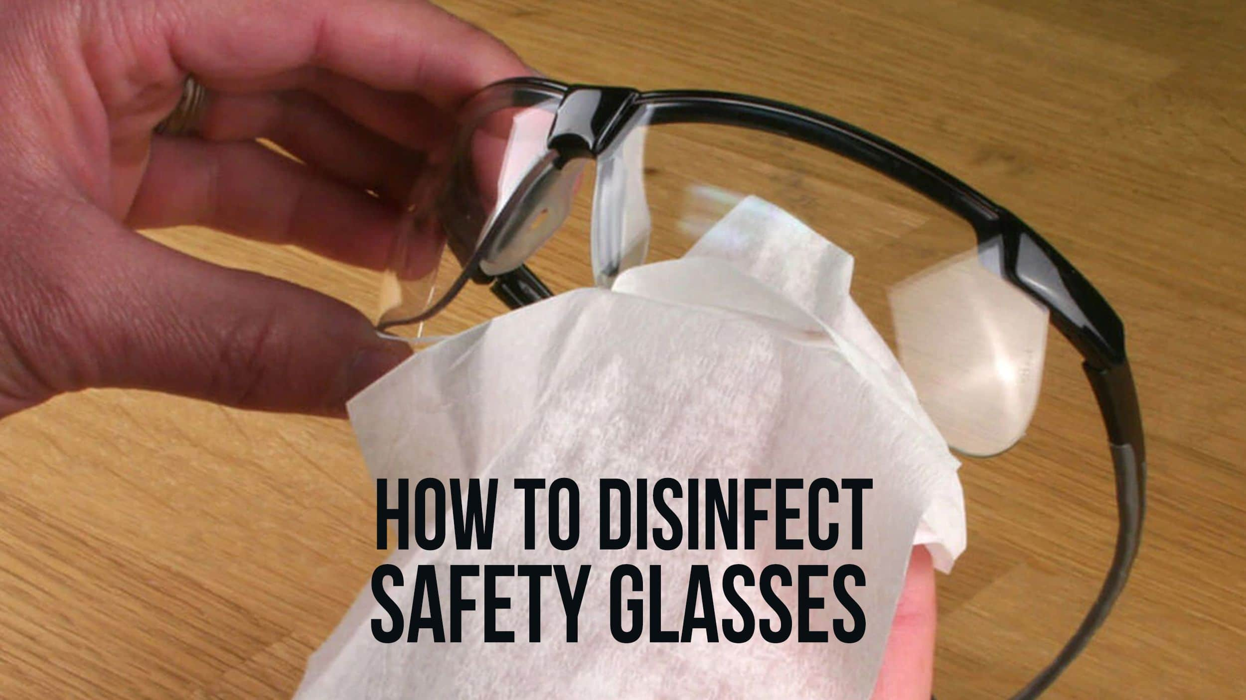 Disinfecting Safety Glasses Header
