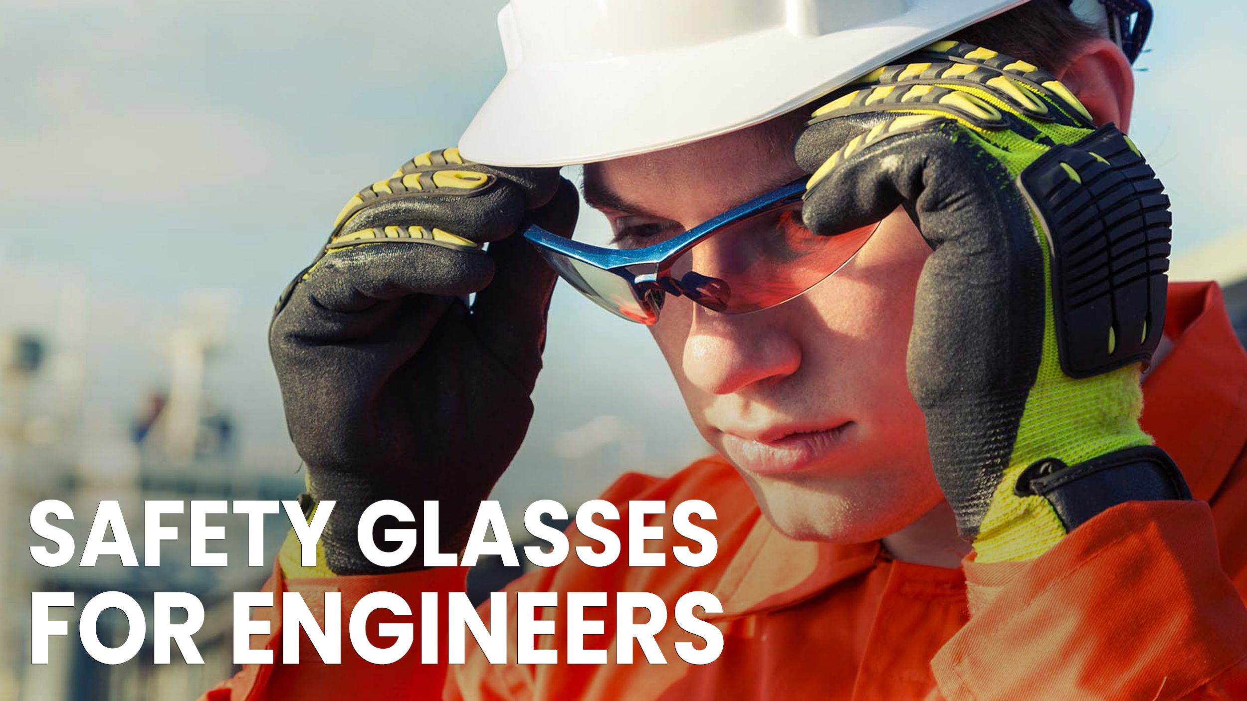 safety glasses for engineers header