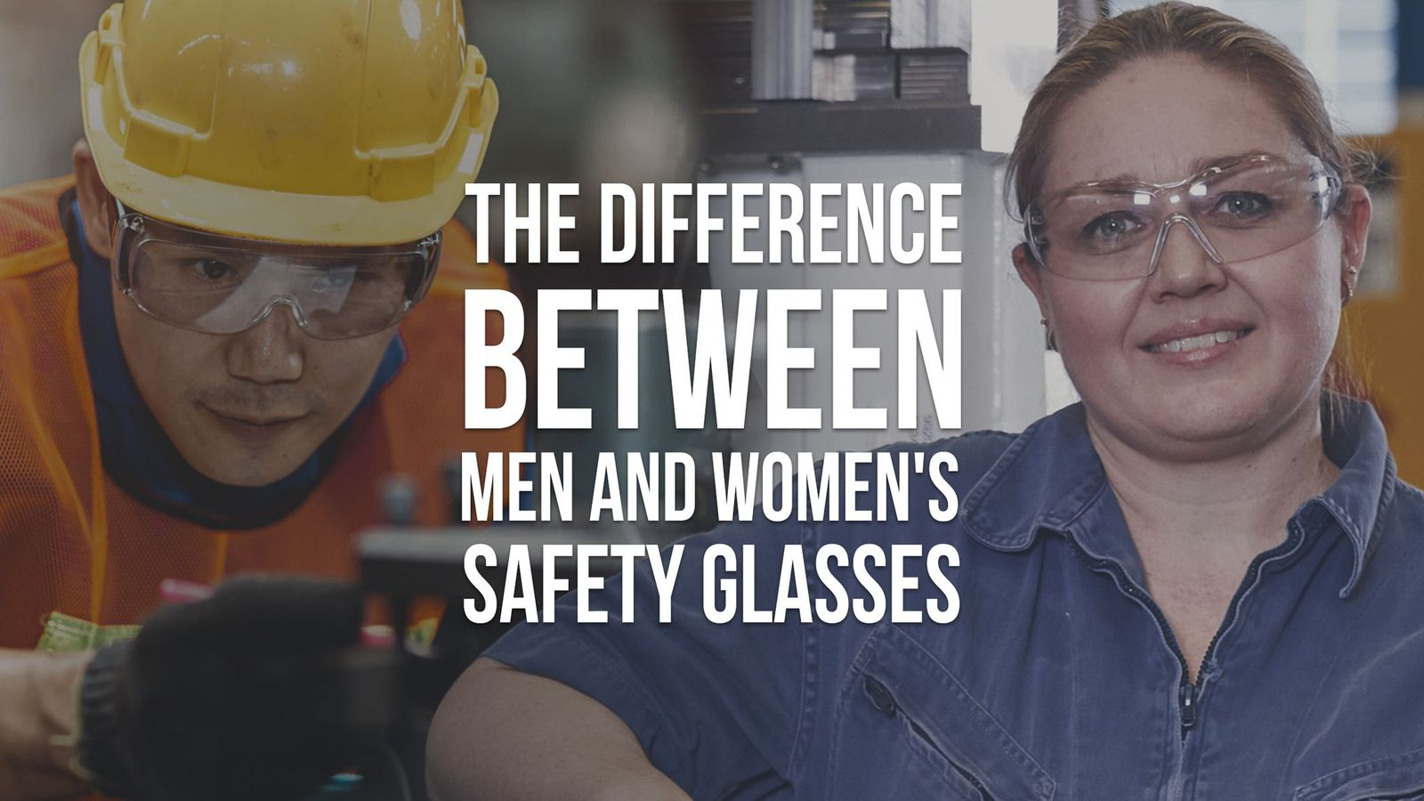 3 Differences Between Safety Glasses for Men and Women Header