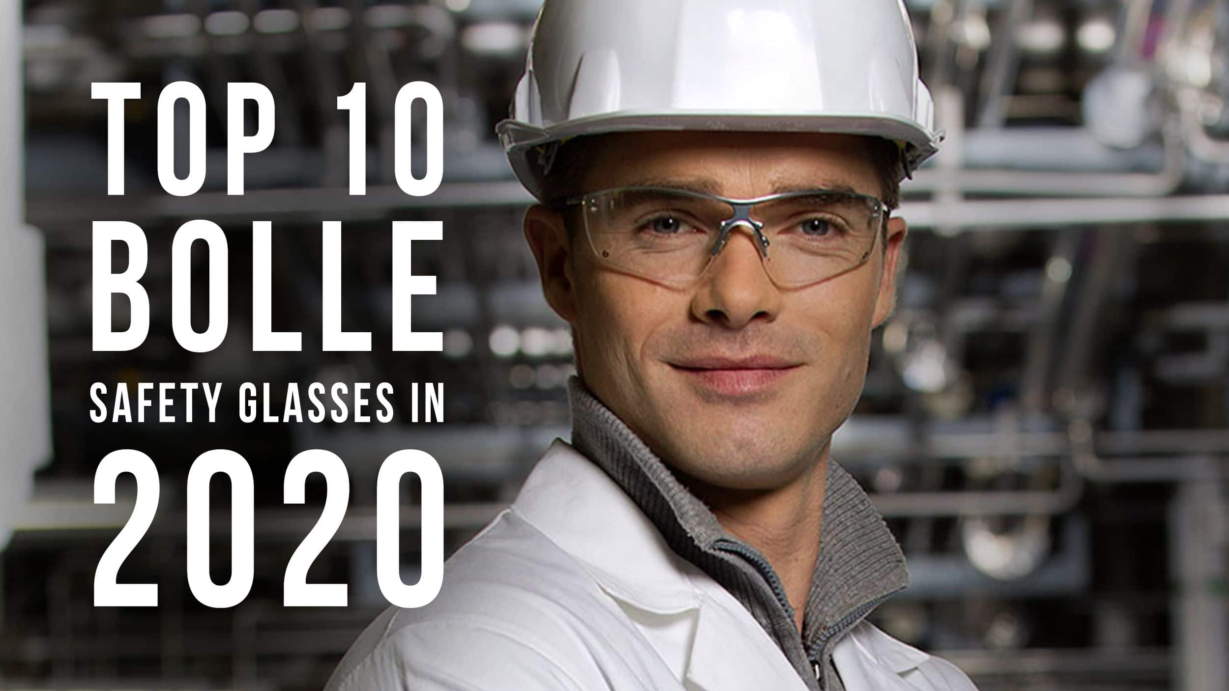 Top 10 Bolle Safety Glasses In 2020 Header