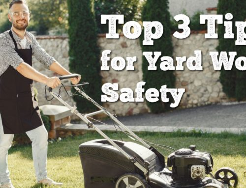 Best 3 Ways to Keep Yourself Safe During Yard Work