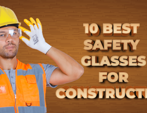The 10 Best Safety Glasses for Construction